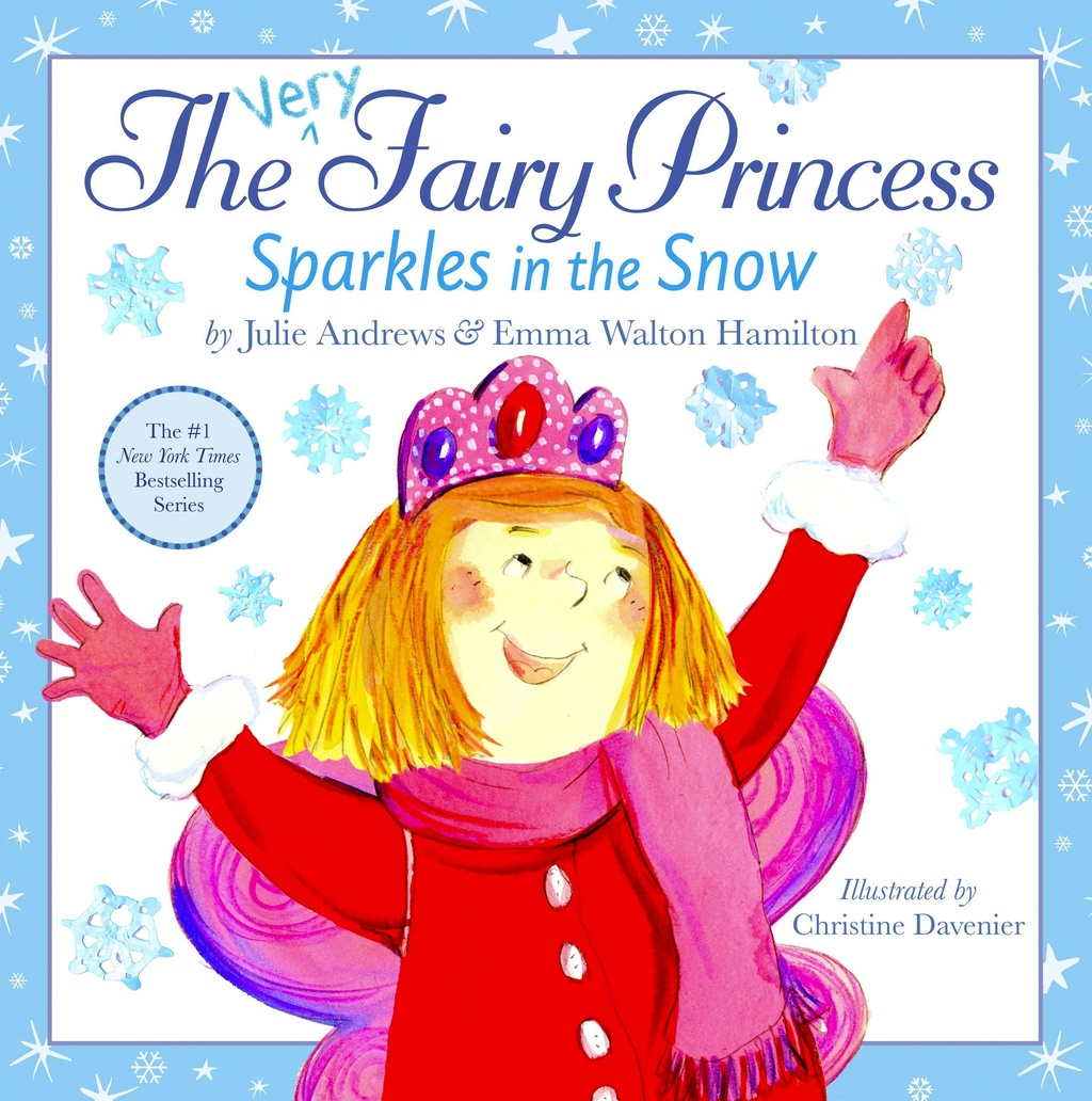The Very Fairy Princess Sparkles in the Snow by Julie Andrews and Emma Walton Hamilton