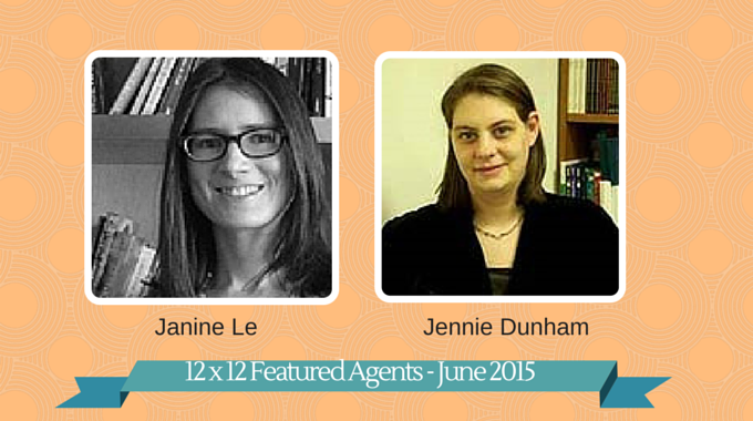 12 X 12 Featured Agents June 2015 – Janine Le & Jennie Dunham