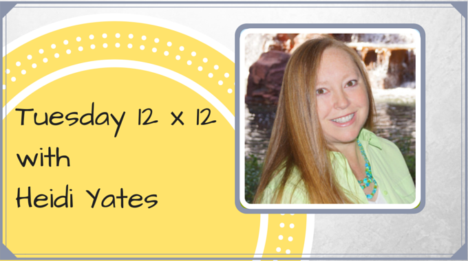 Tuesday 12 X 12 – Heidi Yates