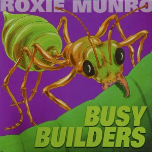 Busy Builders  by Roxie Munro