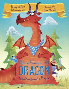 There was an Old Dragon Who Swallowed a Knight by Penny Parker Klostermann