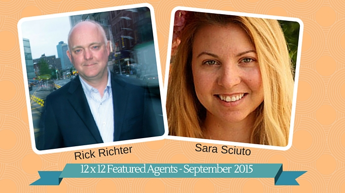 Rick Richter & Sara Sciuto – 12 X 12 Featured Agents September 2015