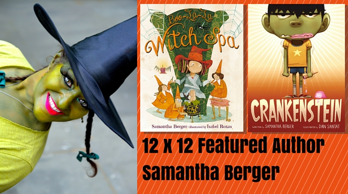 12 X 12 October Featured Author – Samantha Berger