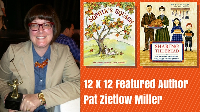 12 X 12 November Featured Author Pat Zietlow Miller