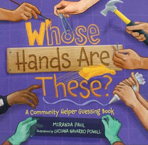 Whose Hands are These? by Miranda Paul