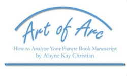 Art Of Arc: How To Write And Analyze Picture Book Manuscripts