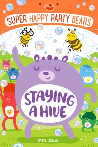 Super Happy Party Bears Staying a Hive by Marcie Colleen
