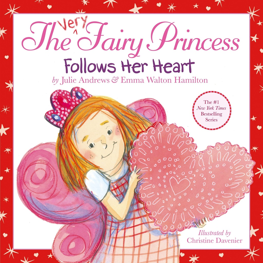 The Very Fairy Princess Follows Her Heart by Julie Andrews and Emma Walton Hamilton