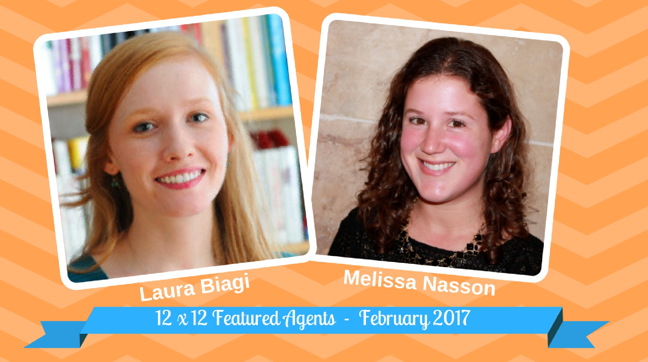 Laura Biagi & Melissa Nasson – 12 X 12 Featured Agents March 2017