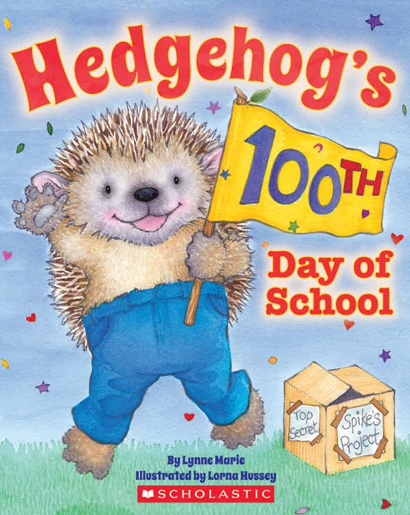 HEDGEHOG'S 100TH DAY OF SCHOOL