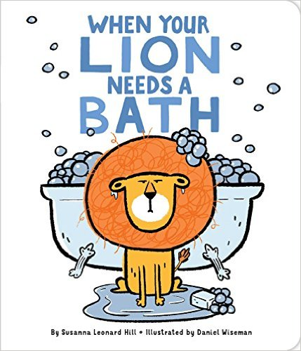 When Your Lion Needs a Bath by Susanna Hill