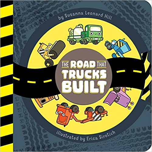 The Road That Trucks Built by Susanna Leonard Hill
