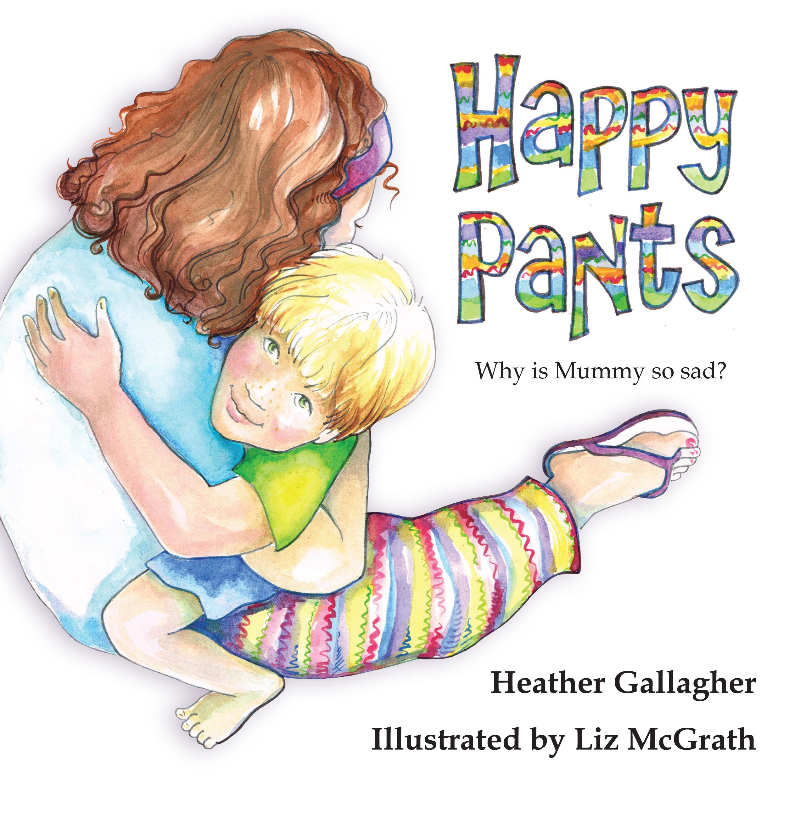 HAPPY PANTS – WHY IS MUMMY SO SAD?
