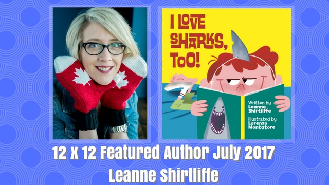 12 X 12 July 2017 Featured Author – Leanne Shirtliffe