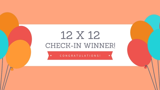 12 X 12 April 2018 Check-In Winner!