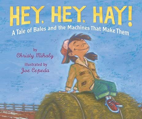 HEY, HEY, HAY! by Christy Mihaly