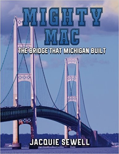 MIGHTY MAC: THE BRIDGE THAT MICHIGAN BUILT