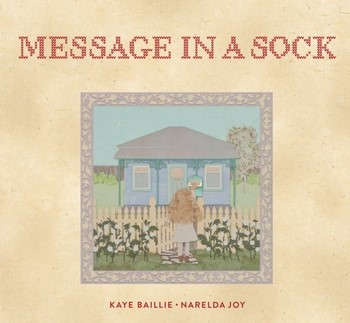 Message in a Sock by Kaye Bailie