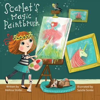 Scarlets Magic Paintbrush By Melissa Stoller