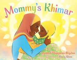 Mommy's Khimar by Jamilah Thompkins-Bigelow