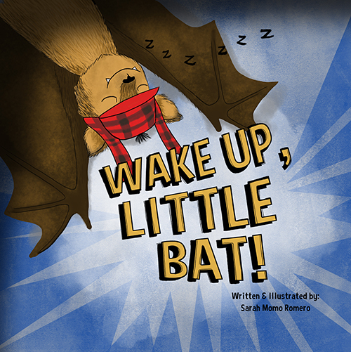 WAKE UP LITTLE BAT by Sarah Momo Romero