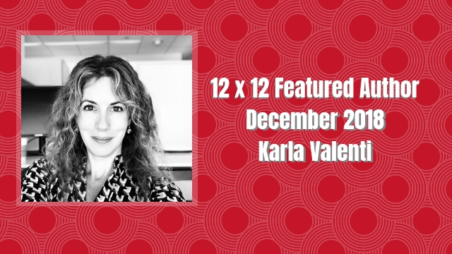 12 X 12 Featured Author December 2018 – Karla Valenti