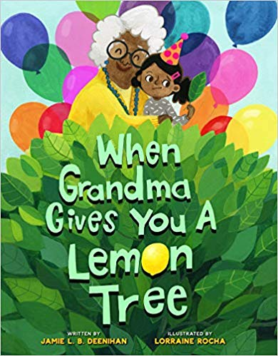 When Grandma Gives You A Lemon Tree By Jamie Deenihan 03-05-19