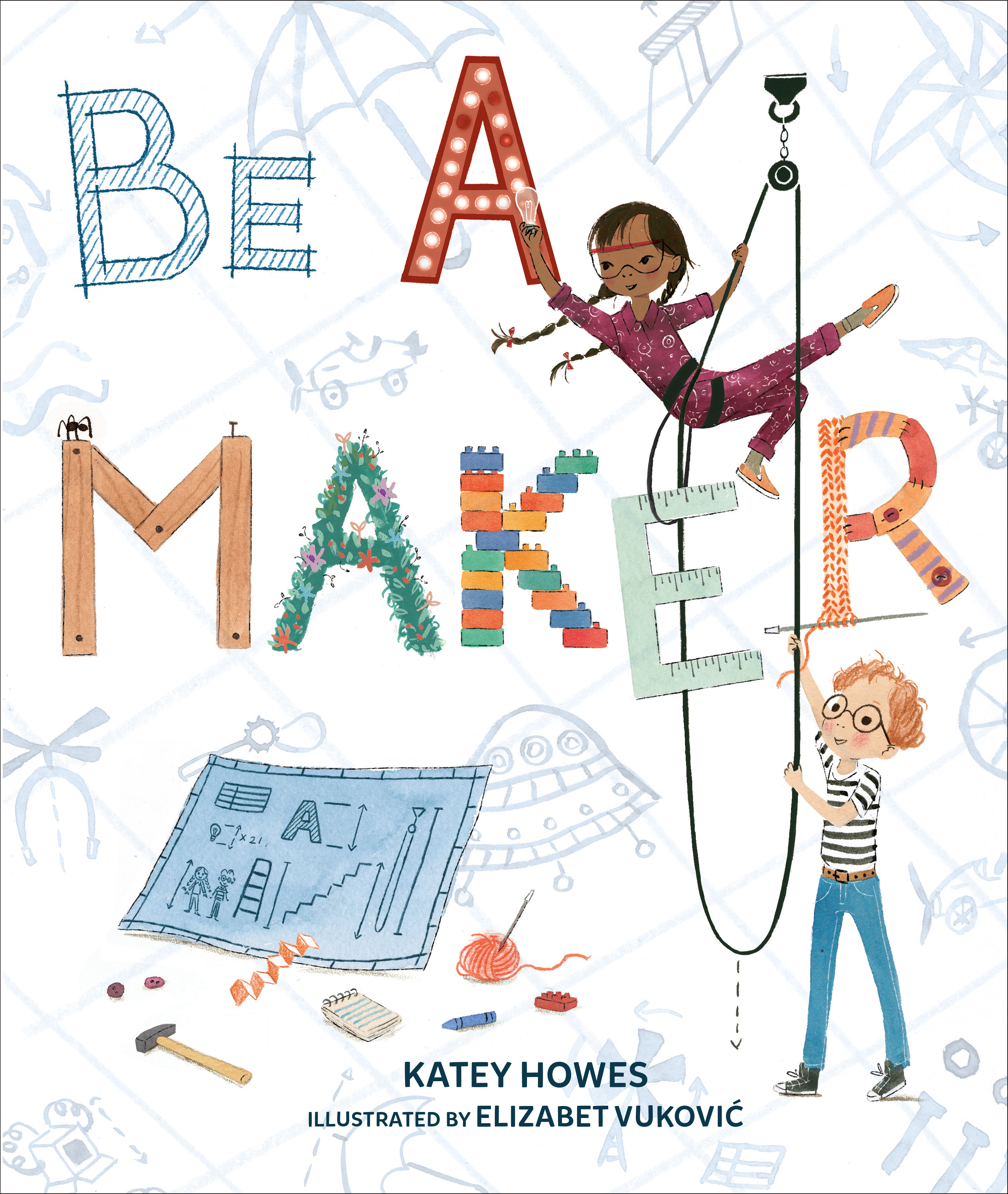 Be A Maker by Katey Howes 03-05-19