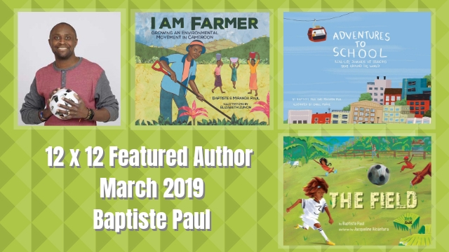 12 X 12 Featured Author March 2019 – Baptiste Paul