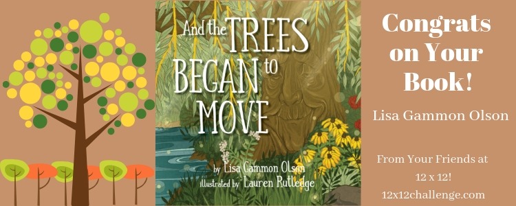 And the Trees Began to Move by Lisa Gammon Olson 04-22-19