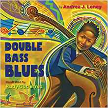 Double Bass Blues by Andrea Loney 10-22-19