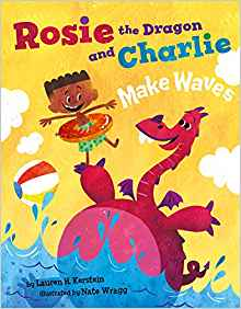Rosie The Dragon And Charlie Make Waves By Lauren Kerstein 05-01-19