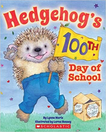 Hedgehog's 100th Day of School by Lynne Marie