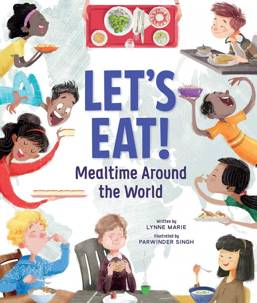 Let's Eat! Mealtimes Around the World by Lynne Marie