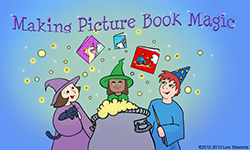 Making Picture Book Magic – Susanna Hill