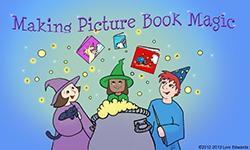 Making Picture Book Magic – Susanna Hill