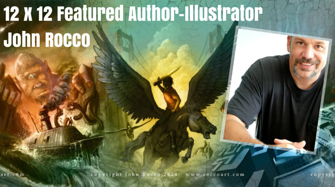 John Rocco – 12 X 12 Featured Author April 2015