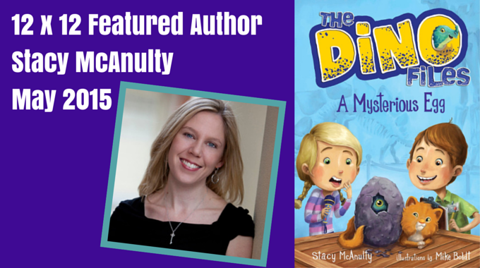Stacy McAnulty – 12 X 12 Featured Author May 2015