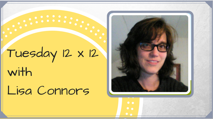 Tuesday 12 X 12 – Lisa Connors