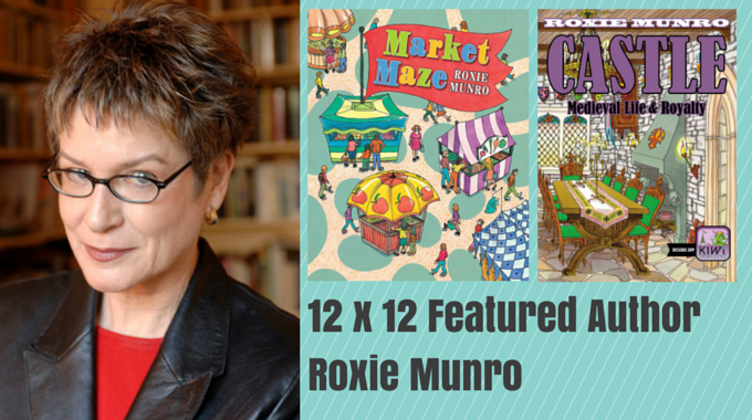 Author Illustrator Roxie Munro – 12 X 12 Featured Author June 2015