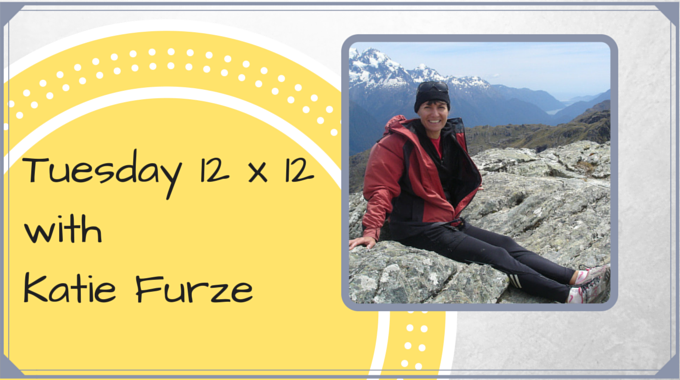 Tuesday 12 X 12 – Katie Furze
