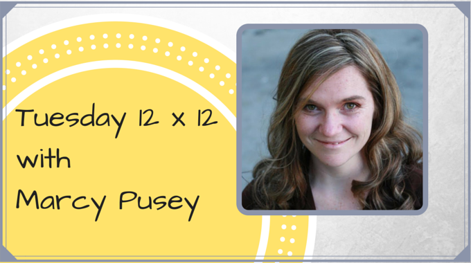 Tuesday 12 X 12 – Marcy Pusey