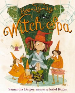 Boo La La Witch Spa by Samantha Berger