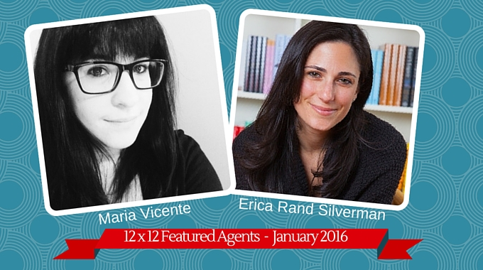 Maria Vicente & Erica Rand Silverman – 12 X 12 Featured Agents February 2016