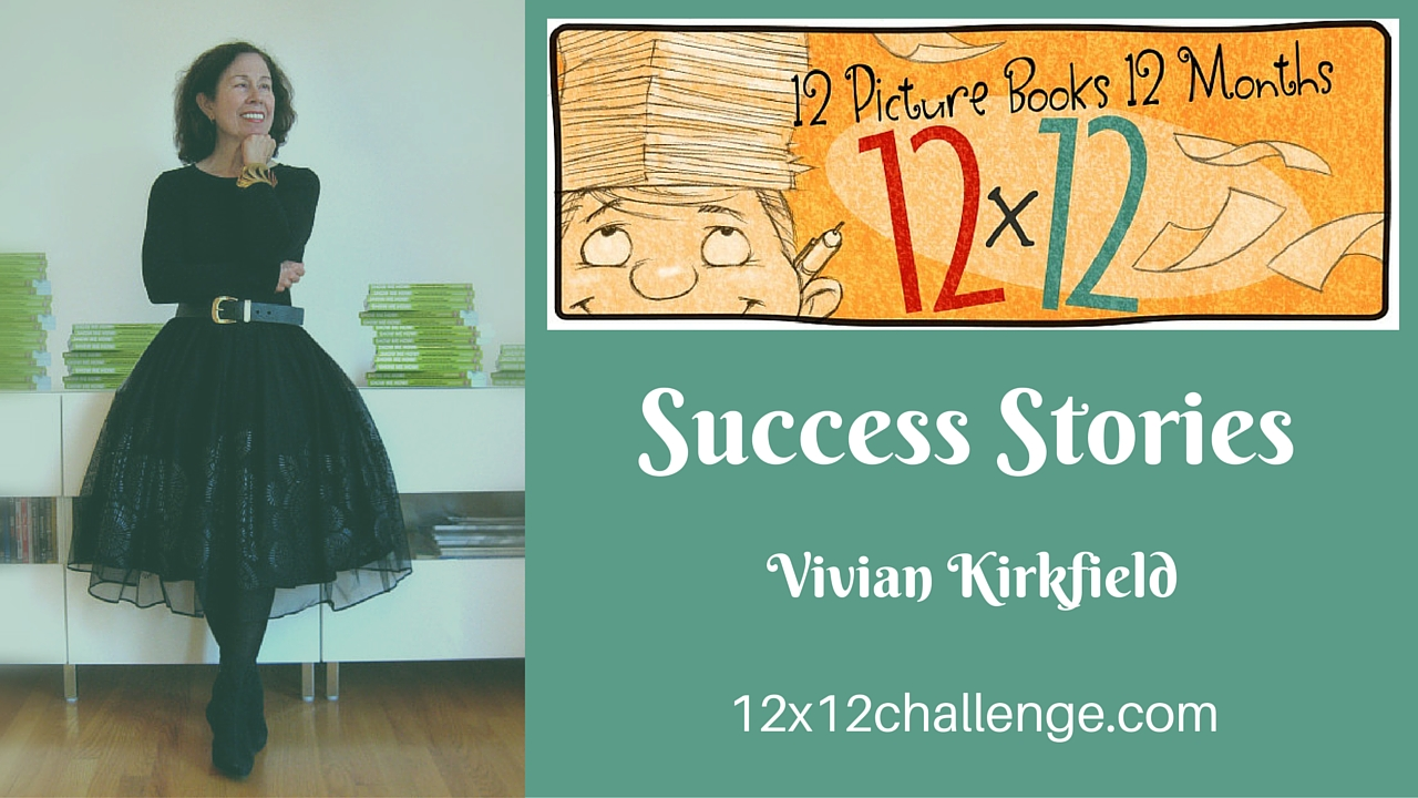 12 X 12 Success Story: Vivian Kirkfield