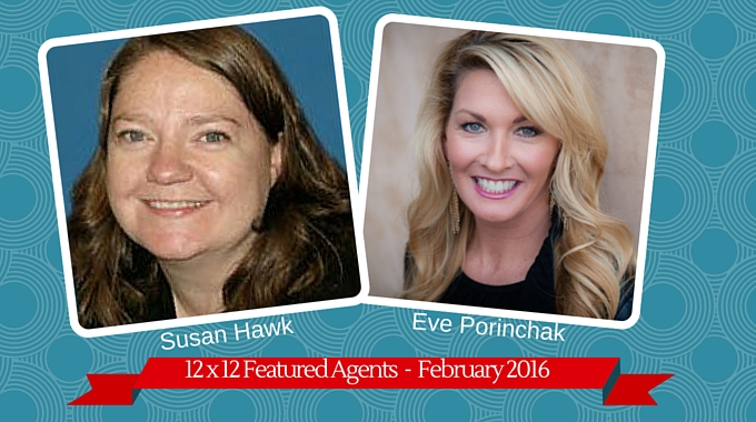 Susan Hawk & Eve Porinchak – 12 X 12 Featured Agents March 2016