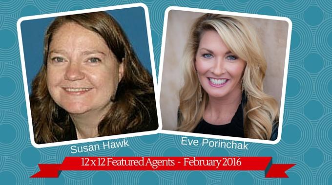Susan Hawk & Eve Porinchak – 12 X 12 Featured Agents March 2016