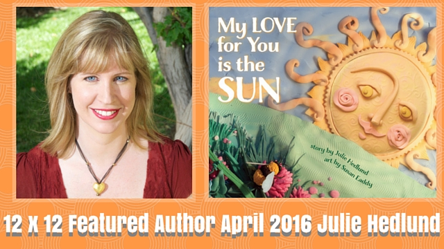 12 X 12 Featured Author April 2016 – Julie Hedlund