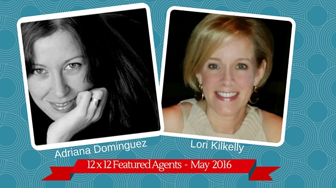 Adriana Dominguez & Lori Kilkelly – 12 X 12 Featured Agents May 2016