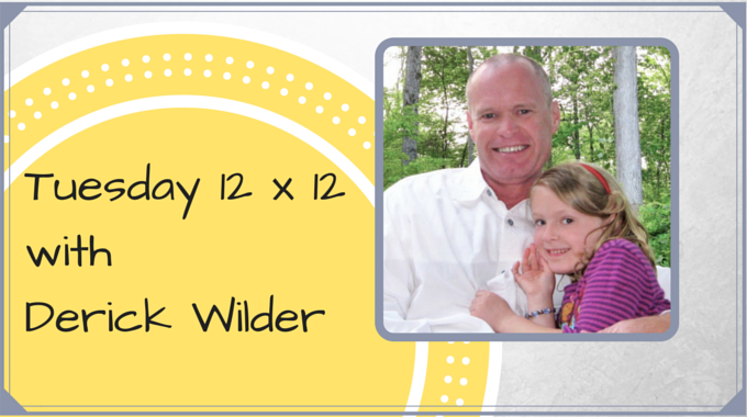 Tuesday 12 X 12 – Derick Wilder